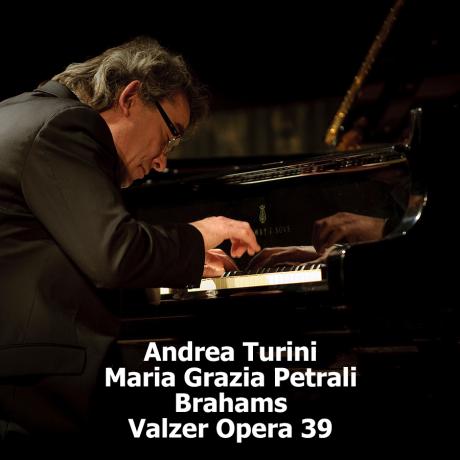 J. Brahams_Valzer Opera 39_Andrea Turini e Maria Grazia Petrali_pianoforte a quattro mani